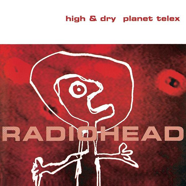 Radiohead - High & Dry / Planet Telex