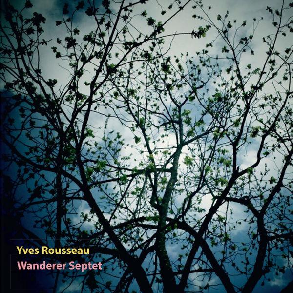 Yves Rousseau - Wanderer Septet
