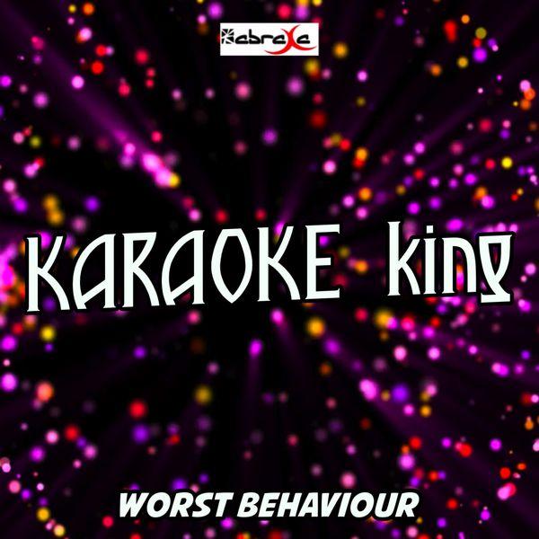 Karaoke King - Worst Behavior (Karaoke Version) (Originally Performed by Drake)