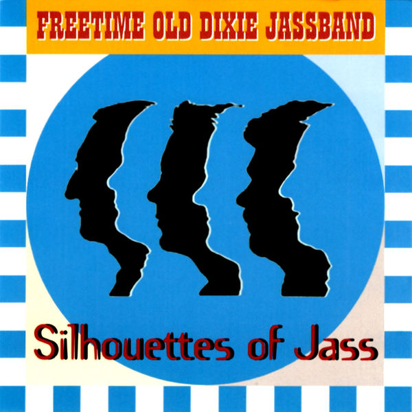 Freetime Old Dixie Jassband - Silhouettes of Jass