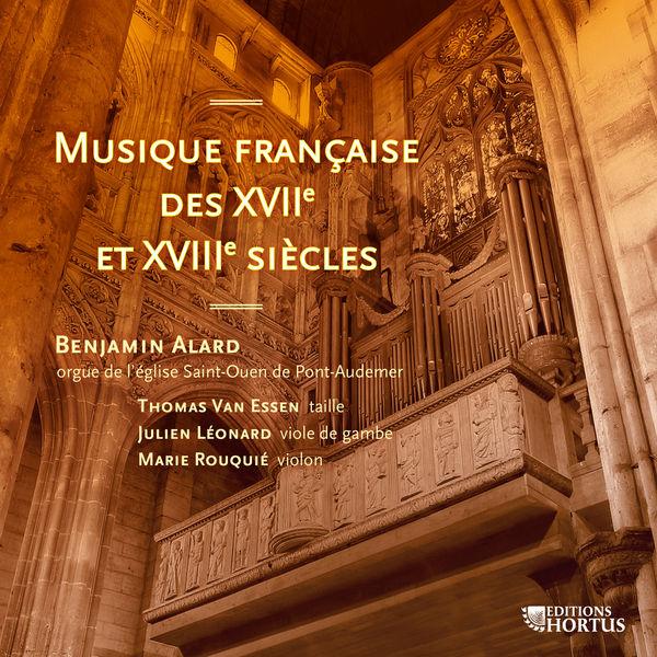 Benjamin Alard - Musique française des XVIIe et XVIIIe siècles