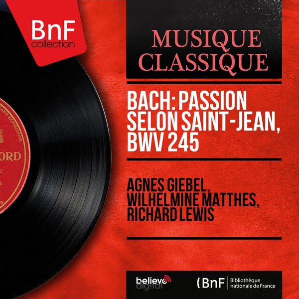 Agnes Giebel - Bach: Passion selon Saint-Jean, BWV 245 (Mono Version)