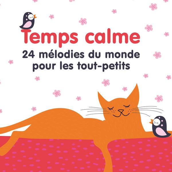 Various Artists - Temps calme (24 mélodies du monde pour les tout-petits)