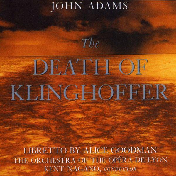 Adams: The Death Of Klinghoffer   John Adams par Kent ...