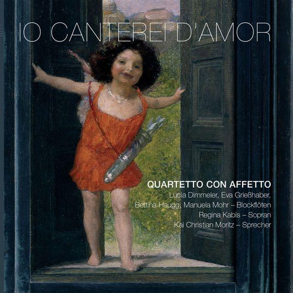 Quartetto Con Affetto - Io canterei d'amor