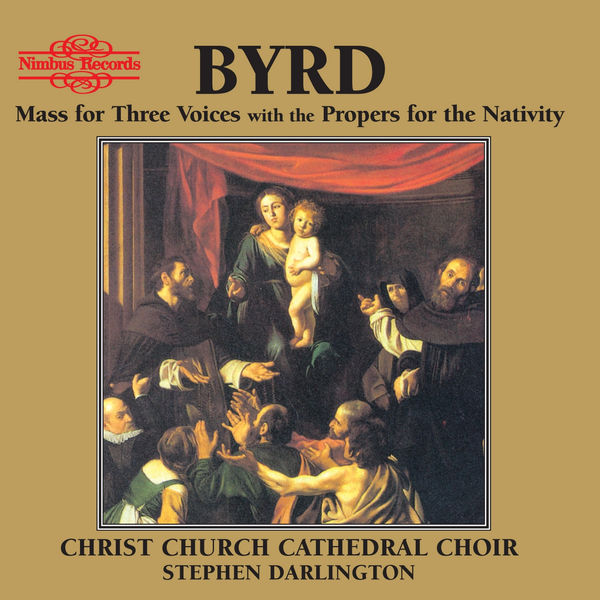 Christ Church Cathedral Choir - Byrd: Mass for Three Voices with the Propers for the Nativity