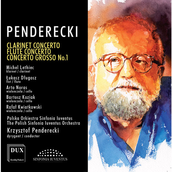 Michel Lethiec - Penderecki: Clarinet Concerto, Flute Concerto & Concerto grosso No. 1 for 3 Cellos