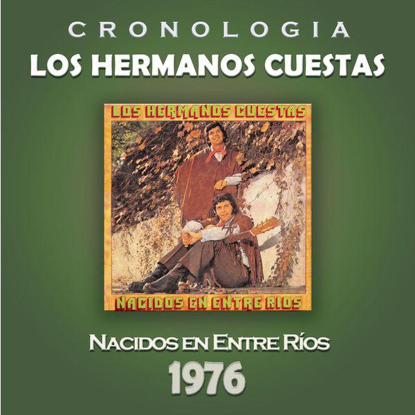 Los Hermanos Cuestas - Los Hermanos Cuestas Cronología - Nacidos en Entre Ríos (1976)