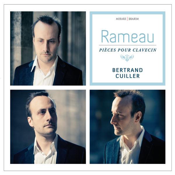 Bertrand Cuiller - Rameau : Pièces pour clavecin