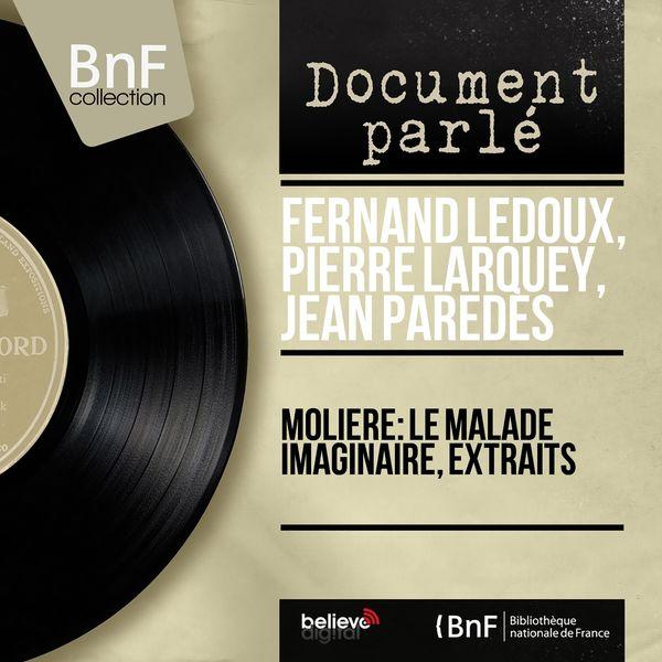 Fernand Ledoux, Pierre Larquey, Jean Paredes - Molière: Le malade imaginaire, extraits (Mono version)