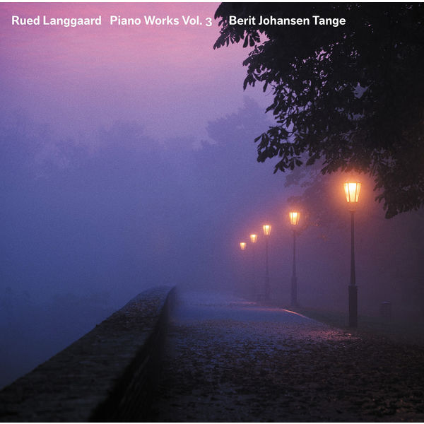 Berit Johansen Tange - Langgaard: Piano Works, Vol. 3