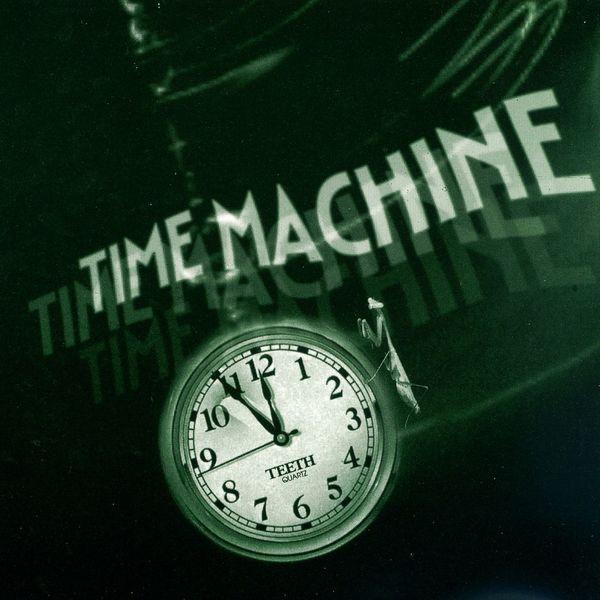 Teeth - Time Machine