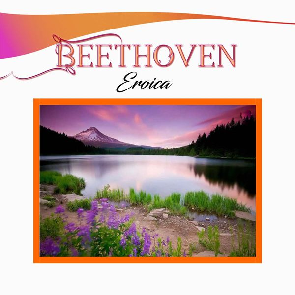 Various Artists - Beethoven: Eroica
