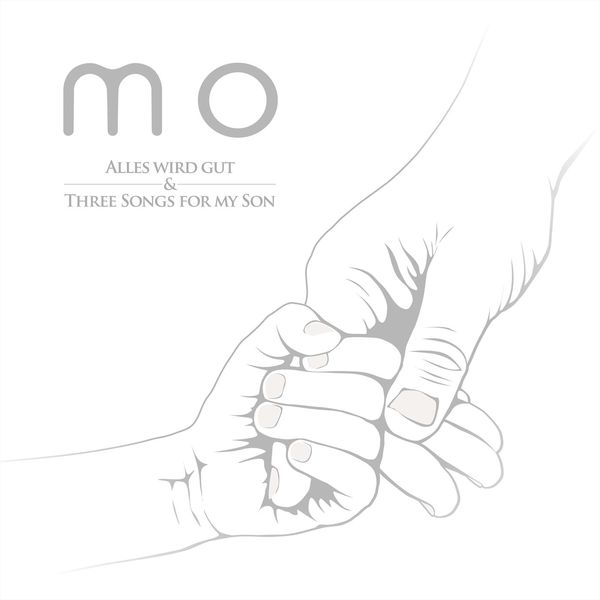 Mo - Alles Wird Gut & Three Songs For My Son