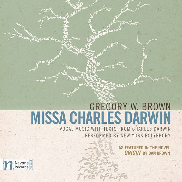 """New York Polyphony - Gregory W. Brown: Missa Charles Darwin (As Featured in the Novel """"Origin"""" by Dan Brown)"""