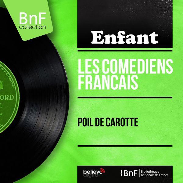 Les comédiens français - Poil de carotte (Mono Version)