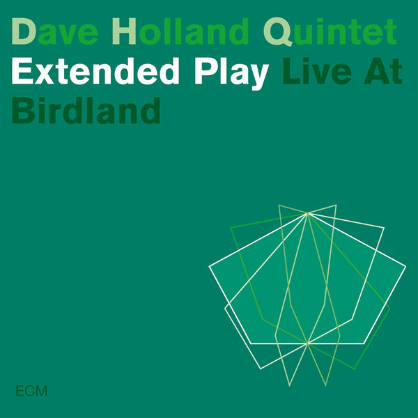 Dave Holland - Extended Play - Live At Birdland