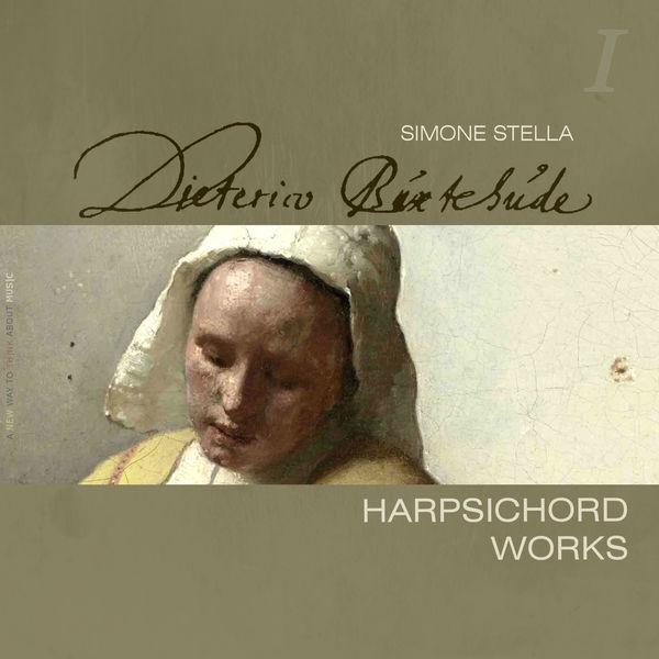 Simone Stella - Dietrich Buxtehude : Complete Harpsichord Works, Vol. 1