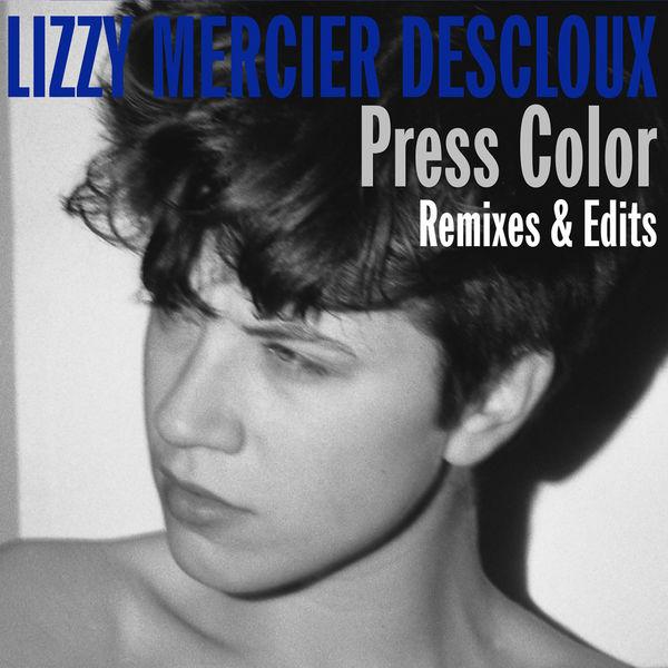 Lizzy Mercier Descloux|Press Color Remixes & Edits