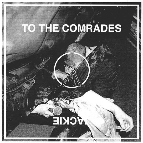 Iceage|To The Comrades / Jackie