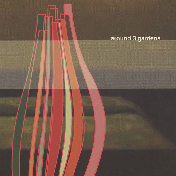 Serge Adam - Around 3 Gardens