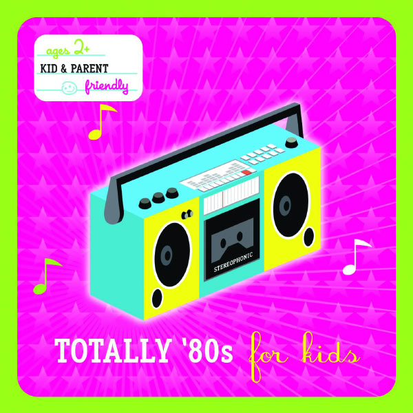 Various Artists - Totally 80's For Kids