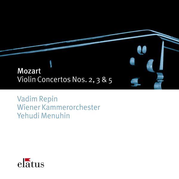Vadim Repin - Elatus - Mozart : Violin Concertos 3, 2, 5