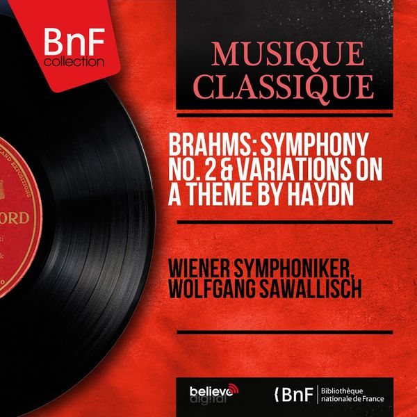 Wiener Symphoniker - Brahms: Symphony No. 2 & Variations On a Theme By Haydn (Remastered, Stereo Version)