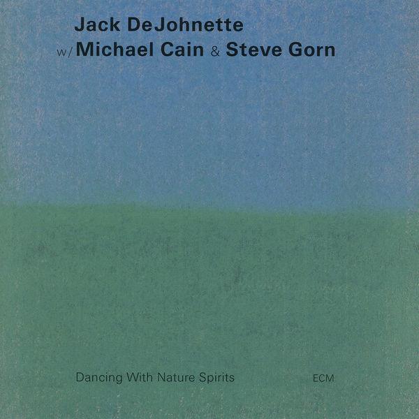 Jack DeJohnette - Dancing With Nature Spirits