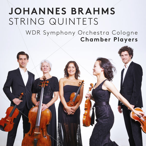 WDR Symphony Orchestra Cologne Chamber Players - Brahms : String Quintets