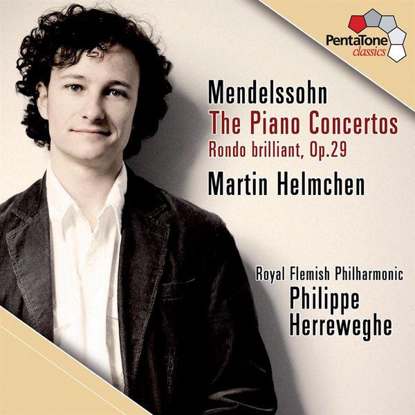 Martin Helmchen - Mendelssohn: The Piano Concertos