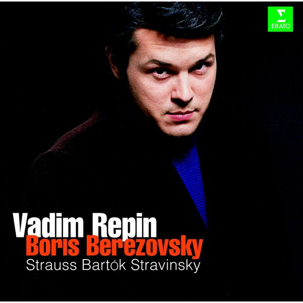 Vadim Repin|Strauss, Stravinsky & Bartók : Violin Sonatas