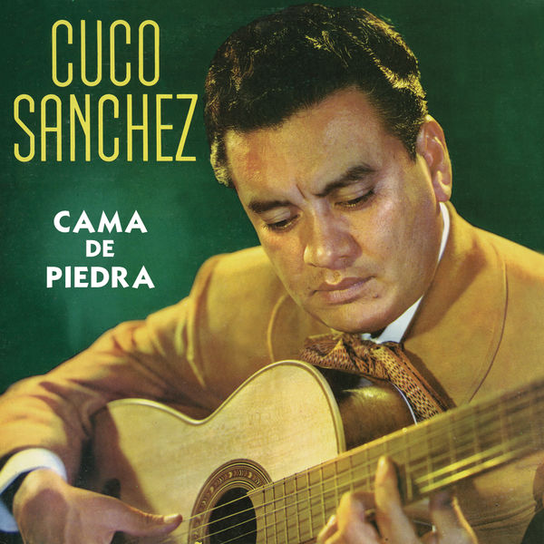 Cuco Sánchez - Cama De Piedra