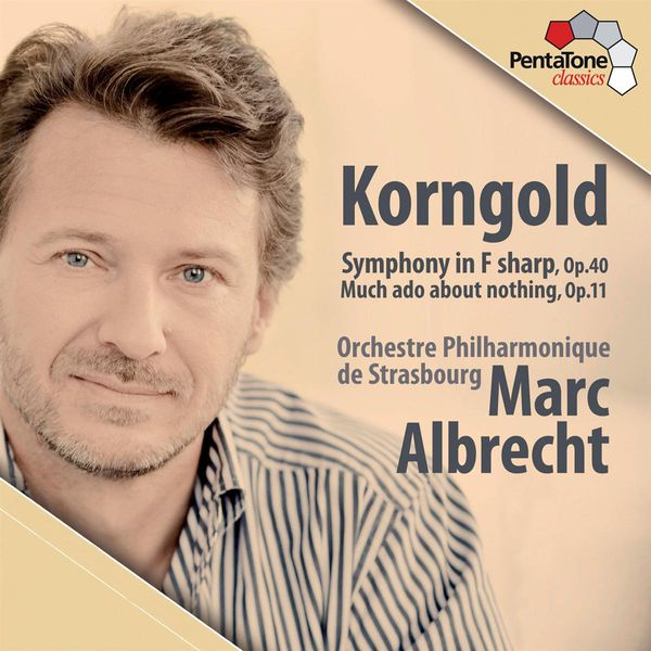 Marc Albrecht - Erich Wolfgang Korngold : Symphonie - Much ado about nothing