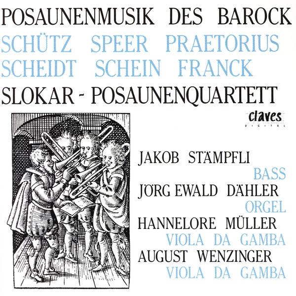 Slokar Trombone Quartet - German Early Baroque Music for Trombones