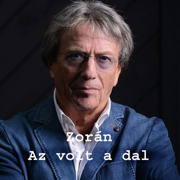 Zoran - Az Volt A Dal