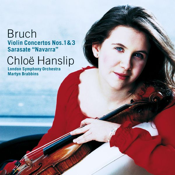 Chloë Hanslip - Bruch : Violin Concerto No. 1