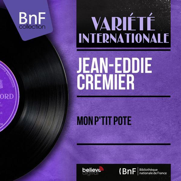 "Jean Eddie Cremier - Mon p'tit pote (From ""Mon p'tit pote"", Mono Version)"