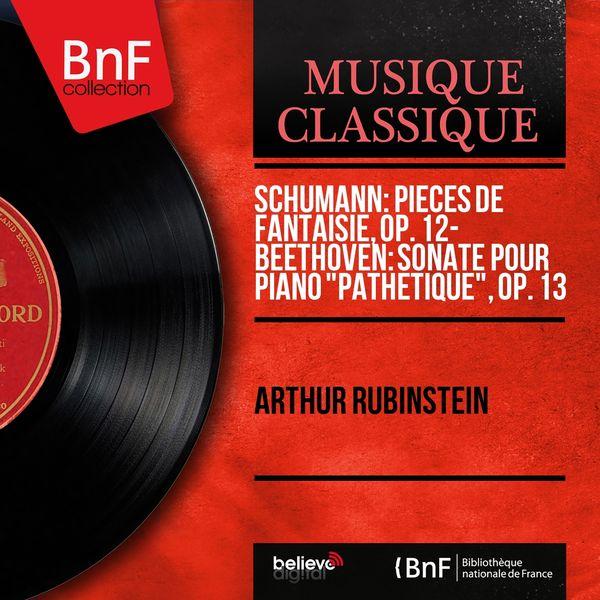 """Arthur Rubinstein - Schumann: Pièces de fantaisie, Op. 12 - Beethoven: Sonate pour piano """"Pathétique"""", Op. 13 (Mono Version)"""