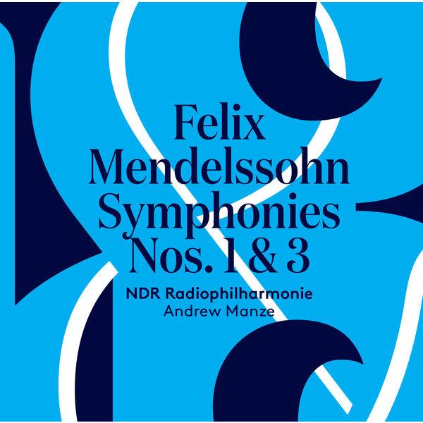 Andrew Manze - Mendelssohn : Symphonies No. 1 & 3