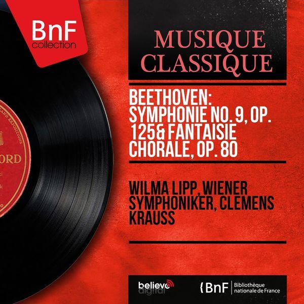 Wilma Lipp, Wiener Symphoniker, Clemens Krauss - Beethoven: Symphonie No. 9, Op. 125 & Fantaisie chorale, Op. 80 (Mono Version)