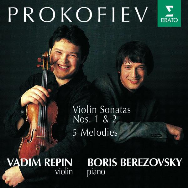 Vadim Repin - Prokofiev : Violin Sonatas 1, 2 & 5 Melodies