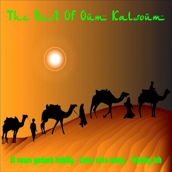 Oum Kalsoum - The Best of Oum Kalsoum