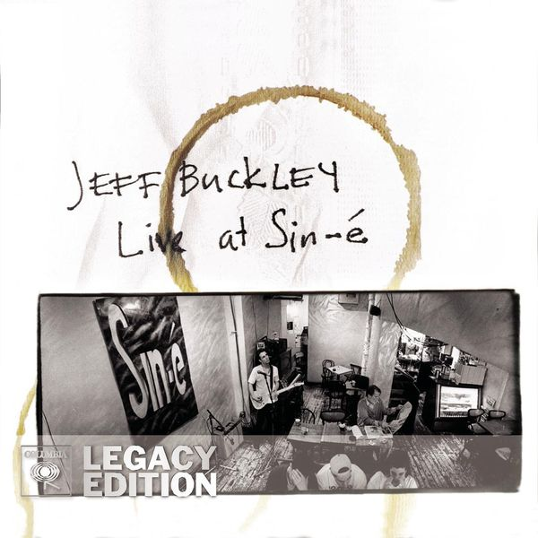 Jeff Buckley|Live At Sin-é (Legacy Edition) (Live at Sin-é, New York, NY - July/August 1993)