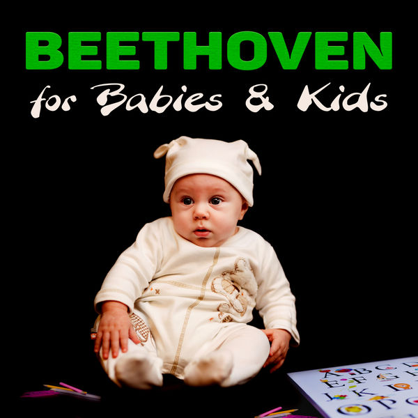 First Baby Classical Collection - Beethoven for Babies & Kids – Einstein Classical Music, Baby Development, Build Your Baby Brain, Childrens Listen & Learn