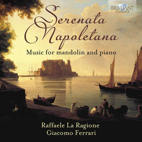 Raffaele La Ragione - Serenata Napoletana: Music for Mandolin and Piano