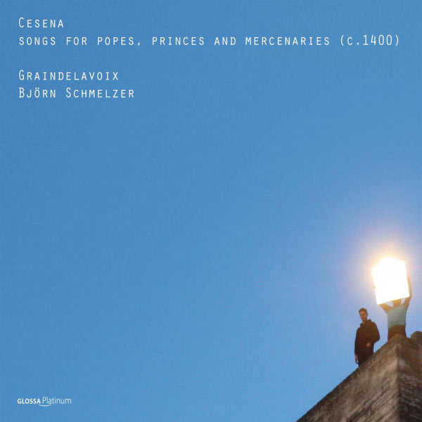 Graindelavoix - Björn Schmelzer - Cesena : Songs for popes, princes & mercenaries