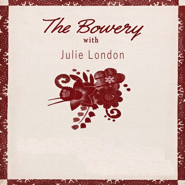 Julie London - The Bowery With