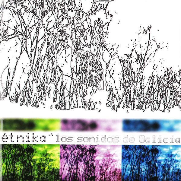 Various Artists - Etnika: Los Sonidos de Galicia (Sounds From Galice)