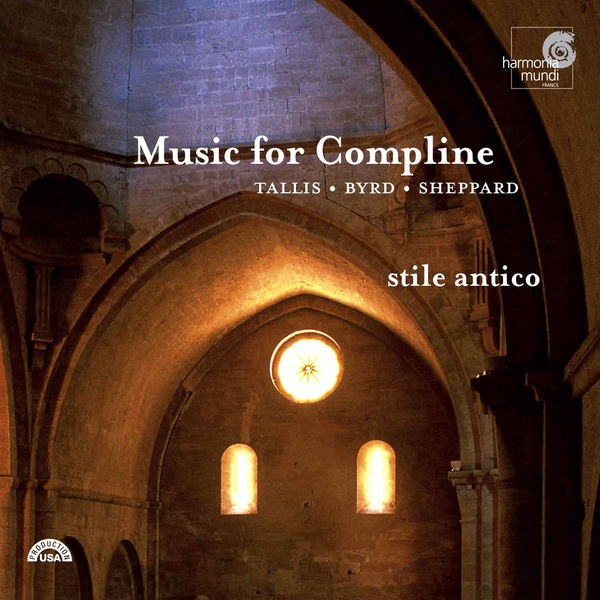 Stile Antico - Music for Compline : Tallis, Byrd, Sheppard